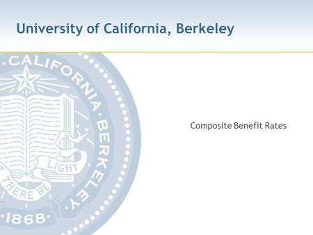 University of California, Berkeley Composite Benefit Rates.