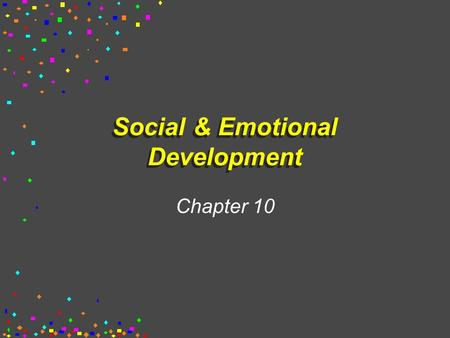 Social & Emotional Development Chapter 10. Processes in Social Behavior -Social Behavior as Operant Interactions H : H Bert's Contingency: H Sees Ernie.