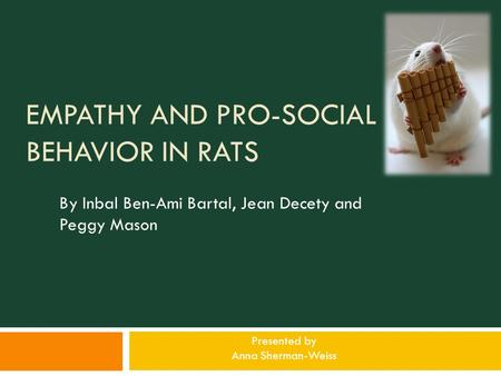 Empathy and Pro-Social Behavior in Rats
