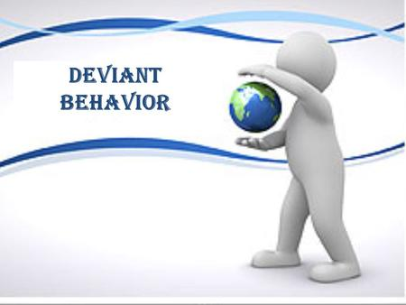 Deviant Behavior.