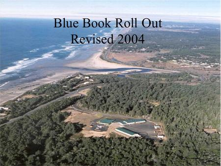 "Blue Book Roll Out Revised 2004. Expectations Expectations: NOAA Fisheries ""ODOT has spent significant effort updating the Guide and making modifications."