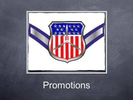 Promotions. What do you get out of promoting? Attend more CAP events. Rank respect. Leadership opportunities.