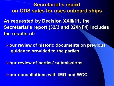 Secretariat's report on ODS sales for uses onboard ships As requested by Decision XXIII/11, the As requested by Decision XXIII/11, the Secretariat's report.