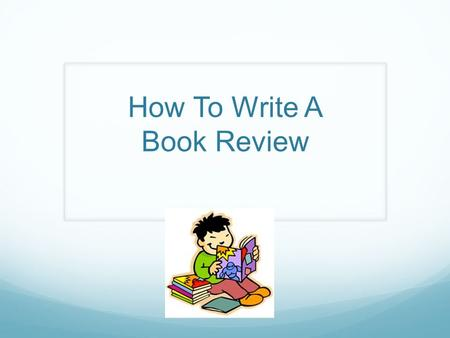 How To Write A Book Review. Book Review - Definition Book review - A critical analysis of a book based on content and style A book review is not the same.