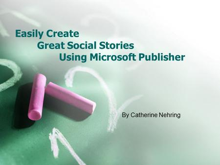 Easily Create Great Social Stories Using Microsoft Publisher