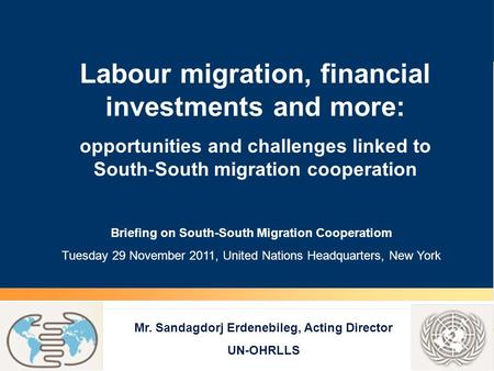 <strong>Labour</strong> migration, financial investments and more: opportunities and challenges linked to South ‐ South migration cooperation Briefing on South-South Migration.