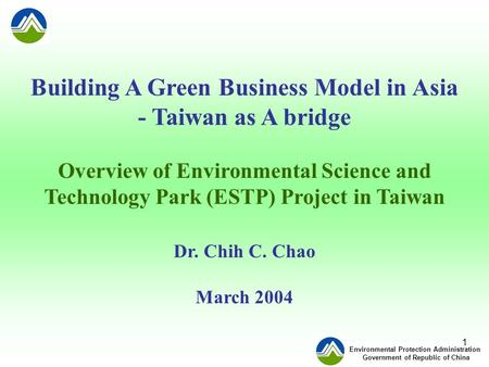 Environmental Protection Administration Government of Republic of China 1 Building A Green Business Model in Asia - Taiwan as A bridge Overview of Environmental.
