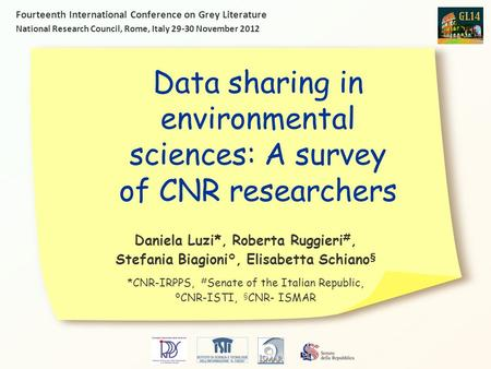 Data sharing in environmental sciences: A survey of CNR researchers Daniela Luzi*, Roberta Ruggieri #, Stefania Biagioni°, Elisabetta Schiano § *CNR-IRPPS,