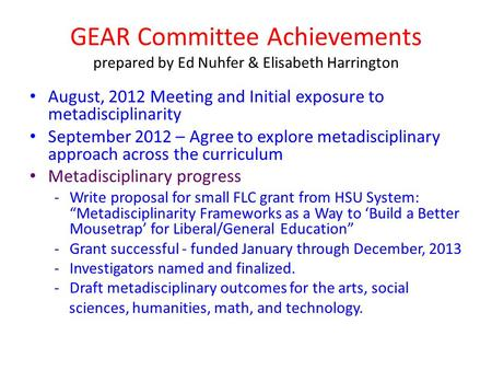GEAR Committee Achievements prepared by Ed Nuhfer & Elisabeth Harrington August, 2012 Meeting and Initial exposure to metadisciplinarity September 2012.