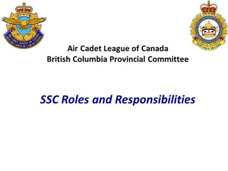 Air Cadet League of Canada British Columbia Provincial Committee SSC Roles and Responsibilities.