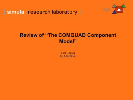 "Review of ""The COMQUAD Component Model"" Tore Engvig 30 April 2004."