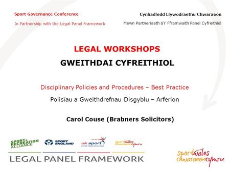 Sport Governance Conference In Partnership with the Legal Panel Framework Cynhadledd Llywodraethu Chwaraeon Mewn Partneriaeth â'r Fframwaith Panel Cyfreithiol.