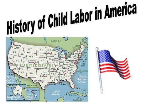 Child Labor: The Situation Child Labor in the U.S. Early 1600s to mid- 1700s Children are often sent away from home and apprenticed out to other families.