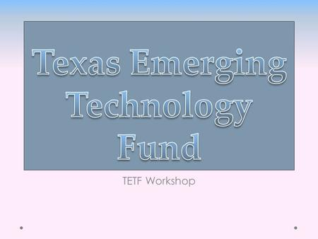 TETF Workshop. Agenda Eligibility Applying for the Award Application process and submission guidelines.