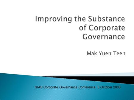 Mak Yuen Teen SIAS Corporate Governance Conference, 8 October 2008.