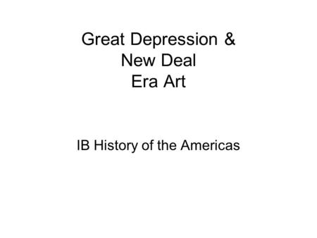 Great Depression & New Deal Era Art IB History of the Americas.