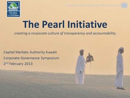 The Pearl Initiative creating a corporate culture of transparency and accountability Capital Markets Authority Kuwait Corporate Governance Symposium 2.