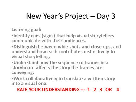 New Year's Project – Day 3 Learning goal: Identify cues (signs) that help visual storytellers communicate with their audiences. Distinguish between wide.
