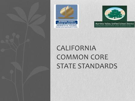 CALIFORNIA COMMON CORE STATE STANDARDS. COMMON CORE VIDEO.