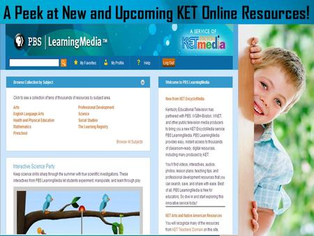 A Peek at New and Upcoming KET Online Resources! v.