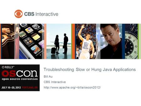 Bill Au CBS Interactive  Troubleshooting Slow or Hung Java Applications.