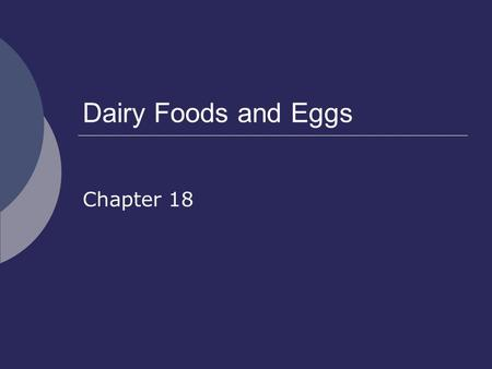 Dairy Foods and Eggs Chapter 18. Choosing Dairy Foods Section 18.1.