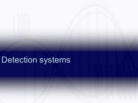 Detection systems. 1Introduction 2Theoretical background Biochemistry/molecular biology 3Theoretical background computer science 4History of the field.