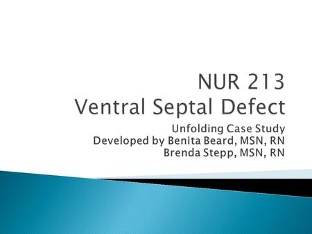 NUR 213 Ventral Septal Defect