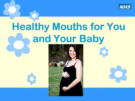 Healthy Mouths for You and Your Baby