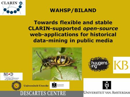 October 6, 2015 WAHSP/BILAND Towards flexible and stable CLARIN-supported open-source web-applications for historical data-mining in public media.