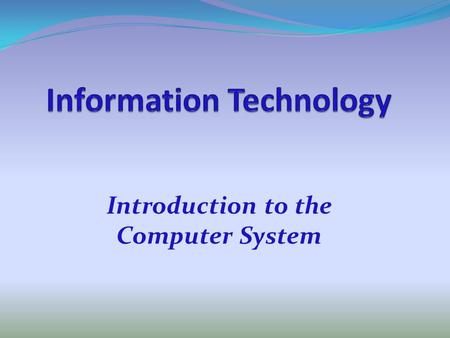 Introduction to the Computer System. What is a computer ? A computer is an electronic device that can accept data and instruction, process them or store.