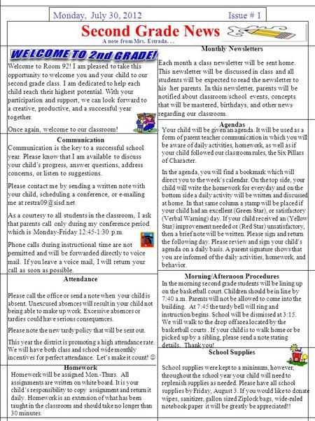 Second Grade News Issue # 1 A note from Mrs. Estrada... Monday, July 30, 2012. Welcome to Room 92! I am pleased to take this opportunity to welcome you.