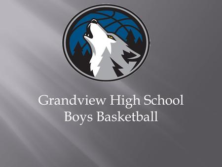 Grandview High School Boys Basketball. To run a program that positively enhances the lives of young men and begins a path to a promising future. The basketball.