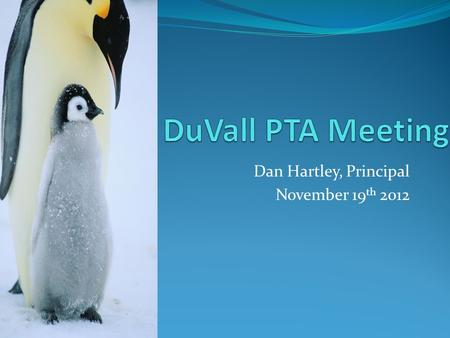 Dan Hartley, Principal November 19 th 2012. DuVall Focus School Status Highest 30% Vs. Lowest 30% As Measured By MEAP.