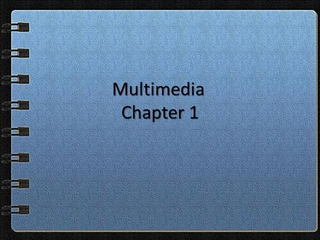 Multimedia Chapter 1. Video #1 Multimedia Is the integration of text, graphics, sound, video and animation into a single document. Is the integration.