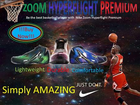 Be the best basketball player with Nike Zoom Hyperflight Premium Comfortable Durable Lightweight Simply AMAZING !!!Buy Now!!!