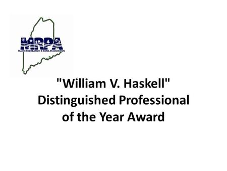 William V. Haskell Distinguished Professional of the Year Award.