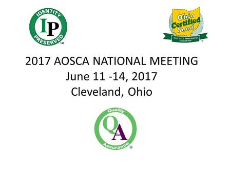 2017 AOSCA NATIONAL MEETING June 11 -14, 2017 Cleveland, Ohio.