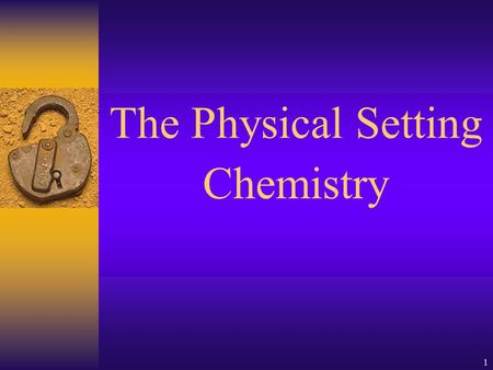 The Physical Setting Chemistry.