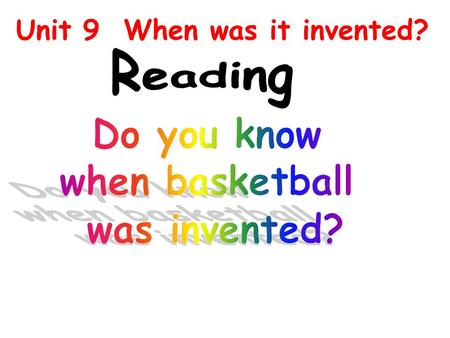 Unit 9 When was it invented?. National Basketball Association basketball They're from NBA.