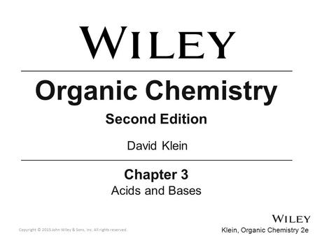 Organic Chemistry Second Edition Chapter 3 David Klein Acids and Bases