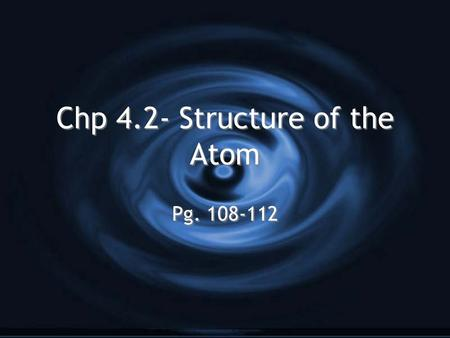 Chp 4.2- Structure of the Atom