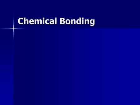 Chemical Bonding. By the end of this lesson you will be able to: Name and describe the 5 types of bonds and how they are different List possible compounds.