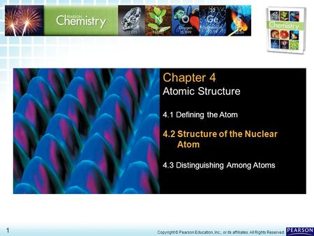 4.2 > 4.2 Structure of the Nuclear Atom > 1 Copyright © Pearson Education, Inc., or its affiliates. All Rights Reserved. Chapter 4 Atomic Structure 4.1.