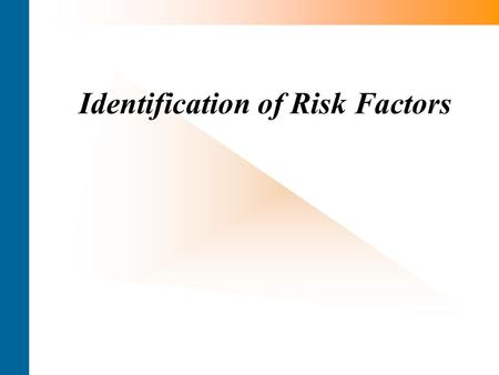 Identification of Risk Factors. Market Risk and Credit risk Market risk is defined as the risk of fluctuations in portfolio values due to volatility in.