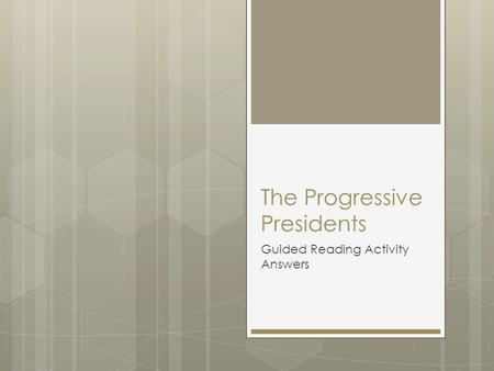 The Progressive Presidents Guided Reading Activity Answers.