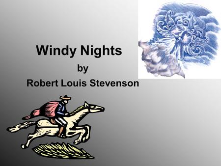 Windy Nights by Robert Louis Stevenson. Tier 1 The Story Jacob's Ladder Goals and Objectives Habits of Mind.