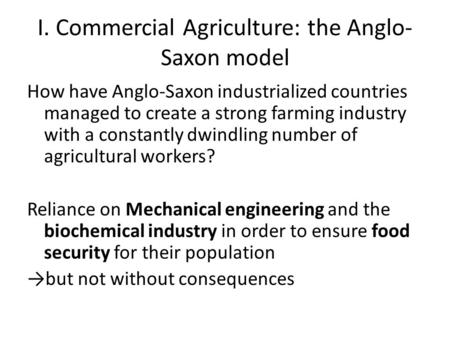 I. Commercial Agriculture: the Anglo-Saxon model