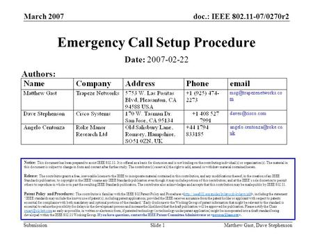 Doc.: IEEE 802.11-07/0270r2 Submission March 2007 Matthew Gast, Dave StephensonSlide 1 Emergency Call Setup Procedure Notice: This document has been prepared.