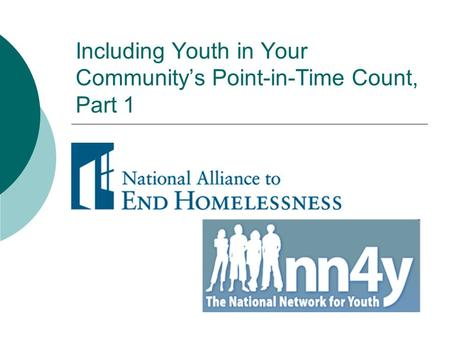 Including Youth in Your Community's Point-in-Time Count, Part 1.